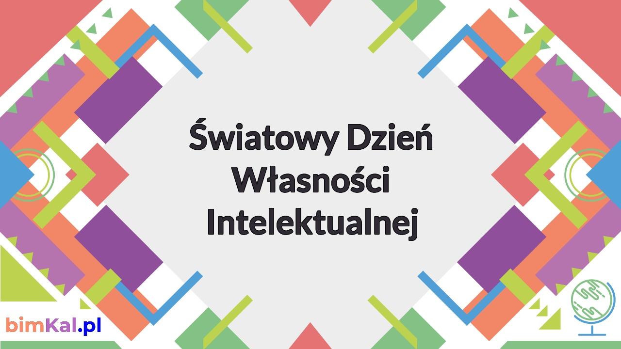 Hasło Światowy dzień Własności intelektualnej na kolorowym tle
